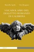 Vocabolario del dialetto romanzo di Calimera Libro di  Marcello Aprile, Vito Bergamo