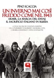 Un inverno mai così freddo come nel 1943. Armir, la marcia del davaj: il sacrificio italiano in Russia Ebook di  Pino Scaccia, Pino Scaccia, Pino Scaccia