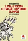 Il papa, il vescovo, il templare, l'imperatore e il popolo Ebook di  Emanuele Corocher, Emanuele Corocher, Emanuele Corocher