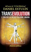 Transevolution. L'era della decostruzione umana Ebook di  Daniel Estulin