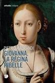 Giovanna. La regina ribelle Libro di  Pietro Maurandi