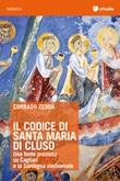 Il codice di santa Maria di Cluso. Una fonte preziosa su Cagliari e la Sardegna medioevale Ebook di  Corrado Zedda
