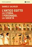 L' antico Egitto. La storia, i personaggi, la società Ebook di  Daniele Salvoldi