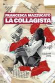La collagista Ebook di  Francesca Mazzucato