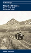 Fuga dalla Russia. Diario 1918-1919 Libro di  Michele Raggi