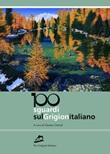 100 sguardi sul Grigionitaliano Libro di