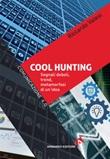 Cool hunting. Segnali deboli, trend, metamorfosi di un'idea Ebook di  Riccardo Valesi
