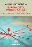 Europa, città, partecipazione. Il ruolo dei processi socio-educativi Libro di  Massimiliano Smeriglio