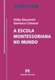 A escola montessoriano no mundo Ebook di  Alida Giacomini, Gianluca Costanzi