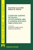 Comunicazione di massa gusto popolare e azione sociale organizzata Ebook di  Paul Felix Lazersfeld, Robert K. Merton