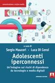 Adolescenti iperconnessi. Un'indagine sui rischi di dipendenza da tecnologie e media digitali Ebook di