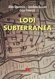 Lodi subterranea Ebook di  Alida Giacomini, Loredana Rusconi, Guya Genuizzi
