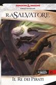 Il re dei pirati. La leggenda di Drizzt. Forgotten Realms Ebook di  R. A. Salvatore, R. A. Salvatore