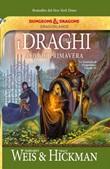 I draghi dell'alba di primavera. Le cronache di Dragonlance Ebook di  Margaret Weis, Margaret Weis, Tracy Hickman, Tracy Hickman