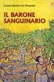 Il barone sanguinario Libro di  Cesare Bartolo De Pasquale