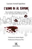 L'uomo di Al Capone Libro di  Luciano Armeli Iapichino