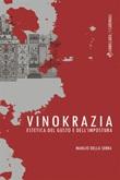 Vinokrazia. Estetica del gusto e dell'impostura Ebook di  Manlio Della Serra, Manlio Della Serra