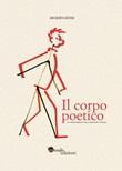 Il corpo poetico. Un insegnamento della creazione teatrale. Ediz. ampliata Libro di  Jacques Lecoq