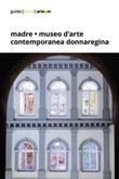 Madre. Museo di arte contemporanea Donnaregina Ebook di