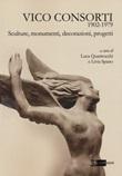 Vico Consorti 1902-1979. Sculture, monumenti, decorazioni, progetti. Ediz. illustrata Libro di