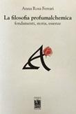 La filosofia profumalchemica. Fondamenti, storia, essenze Libro di  Anna Rosa Ferrari