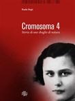 Cromosoma 4. Storia di uno sbaglio di natura Ebook di  Paola Nepi, Paola Nepi