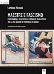 Maestre e fascismo. Propaganda e realtà nelle cronache scolastiche tra le due guerre in provincia di Arezzo Libro di  Lorenzo Piccioli