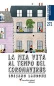 La mia vita al tempo del coronavirus Libro di  Luciano Landoni