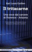 Il tritacarne. Una voce dal carcere di Florence, Arizona Ebook di  Karl Louis Guillen