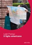Il figlio americano Libro di  Leah Franqui