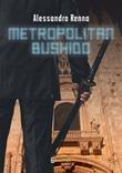 Metropolitan bushido Ebook di  Alessandro Renna