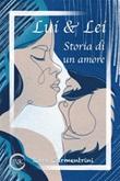 Lui & lei. Storia di un amore Ebook di  Rosa Carmentrini