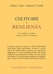 Coltivare la resilienza. Un metodo per trattare i traumi subiti in età precoce Ebook di  Kathy L. Kain, Stephen J. Terrell