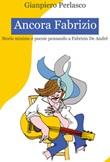 Ancora Fabrizio. Storie minime e poesie pensando a Fabrizio De André Libro di  Gianpiero Perlasco