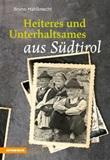 Heiteres und unterhaltsames aus Südtirol Ebook di  Bruno Mahlknecht