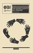 Mi hanno rapito gli zingari. Una storia vera Libro di  Marina Pirulli, Cristhian Scorrano