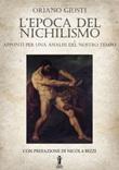 L' epoca del nichilismo. Appunti per una analisi del nostro tempo Ebook di  Oriano Giusti, Oriano Giusti