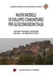 Nuovi modelli di sviluppo comunitario per gli ecomusei in Italia. Atti del convegno nazionale (Norma, 14 dicembre 2013) Ebook di