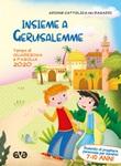 Insieme a Gerusalemme. Quaresima e Pasqua 2020. Sussidio di preghiera personale per bambini 7-10 anni. Vol. 2: Libro di