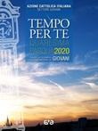 Tempo per te. Quaresima-Pasqua 2020. Sussidio per la preghiera personale dei giovani Libro di