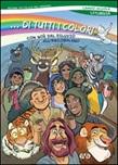 ...di tutti i colori. Con Noè dal diluvio all'arcobaleno. Libretto Liturgia