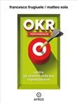OKR Performance. Centra gli obiettivi della tua organizzazione Ebook di  Francesco Frugiuele, Matteo Sola