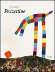 Pezzettino. Ediz. illustrata Libro di  Leo Lionni