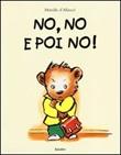 No, no e poi no! Ediz. illustrata Libro di  Mireille Allancé