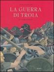 La guerra di Troia. Che sempre ricomincia Libro di  Yvan Pommaux