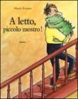 A letto, piccolo mostro! Ediz. illustrata Libro di  Mario Ramos