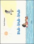 Blub blub blub. Ediz. illustrata Libro di  Yuichi Kasano