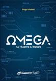 Omega ha tradito il mondo. Ediz. variant Libro di  Diego Altobelli