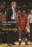 Più di un gioco Libro di  Phil Jackson, Charley Rosen