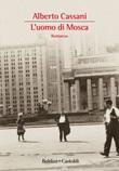 L' uomo di Mosca Ebook di  Alberto Cassani